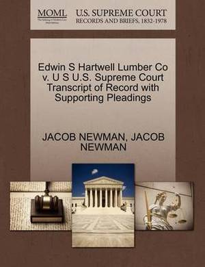 Edwin S Hartwell Lumber Co V. U S U.S. Supreme Court Transcript of Record with Supporting Pleadings