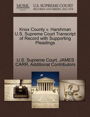 Knox County V. Harshman U.S. Supreme Court Transcript of Record with Supporting Pleadings