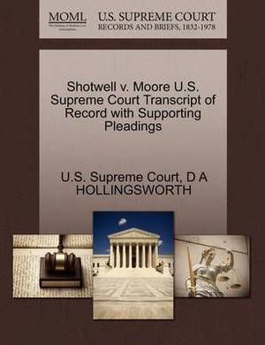 Shotwell V. Moore U.S. Supreme Court Transcript of Record with Supporting Pleadings