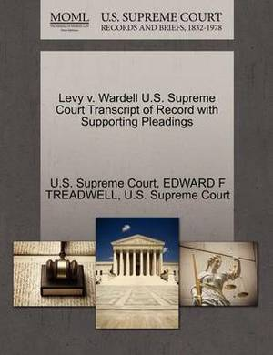 Levy V. Wardell U.S. Supreme Court Transcript of Record with Supporting Pleadings