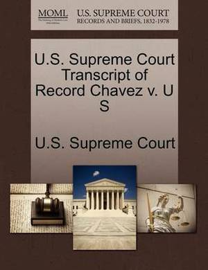 U.S. Supreme Court Transcript of Record Chavez V. U S