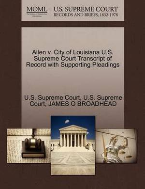 Allen V. City of Louisiana U.S. Supreme Court Transcript of Record with Supporting Pleadings
