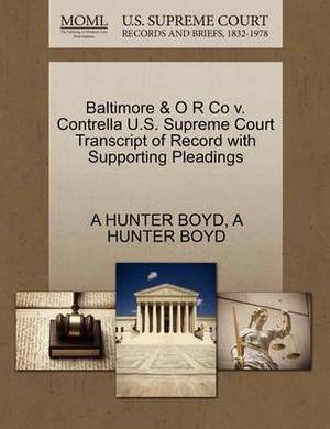 Baltimore & O R Co V. Contrella U.S. Supreme Court Transcript of Record with Supporting Pleadings