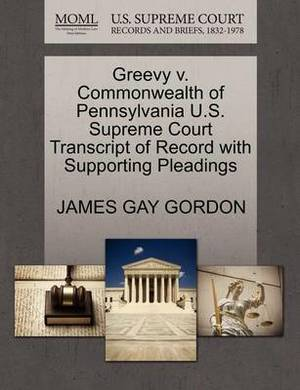 Greevy V. Commonwealth of Pennsylvania U.S. Supreme Court Transcript of Record with Supporting Pleadings
