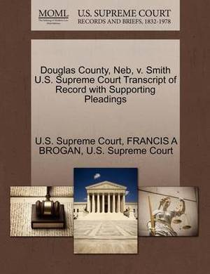 Douglas County, NEB, V. Smith U.S. Supreme Court Transcript of Record with Supporting Pleadings