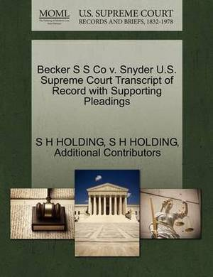 Becker S S Co V. Snyder U.S. Supreme Court Transcript of Record with Supporting Pleadings