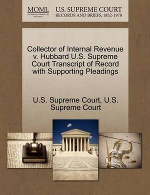 Collector of Internal Revenue V. Hubbard U.S. Supreme Court Transcript of Record with Supporting Pleadings