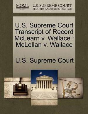U.S. Supreme Court Transcript of Record McLearn V. Wallace: McLellan V. Wallace