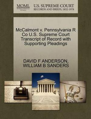 McCalmont V. Pennsylvania R Co U.S. Supreme Court Transcript of Record with Supporting Pleadings