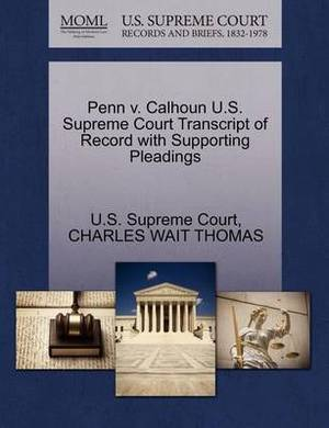 Penn V. Calhoun U.S. Supreme Court Transcript of Record with Supporting Pleadings