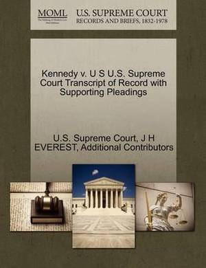 Kennedy V. U S U.S. Supreme Court Transcript of Record with Supporting Pleadings