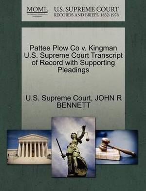 Pattee Plow Co V. Kingman U.S. Supreme Court Transcript of Record with Supporting Pleadings