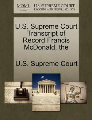 The U.S. Supreme Court Transcript of Record Francis McDonald