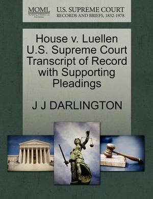 House V. Luellen U.S. Supreme Court Transcript of Record with Supporting Pleadings
