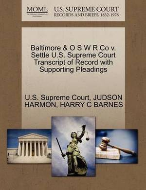 Baltimore & O S W R Co V. Settle U.S. Supreme Court Transcript of Record with Supporting Pleadings