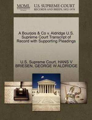 A Bourjois & Co V. Aldridge U.S. Supreme Court Transcript of Record with Supporting Pleadings