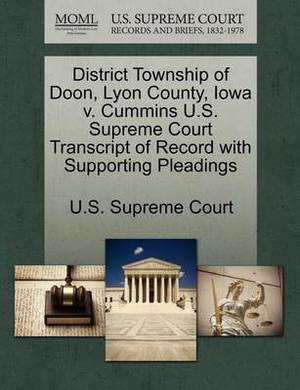 District Township of Doon, Lyon County, Iowa V. Cummins U.S. Supreme Court Transcript of Record with Supporting Pleadings