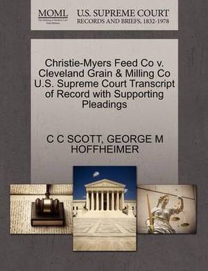 Christie-Myers Feed Co V. Cleveland Grain & Milling Co U.S. Supreme Court Transcript of Record with Supporting Pleadings