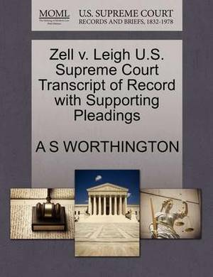Zell V. Leigh U.S. Supreme Court Transcript of Record with Supporting Pleadings