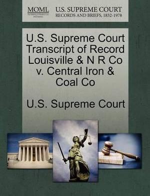 U.S. Supreme Court Transcript of Record Louisville & N R Co V. Central Iron & Coal Co
