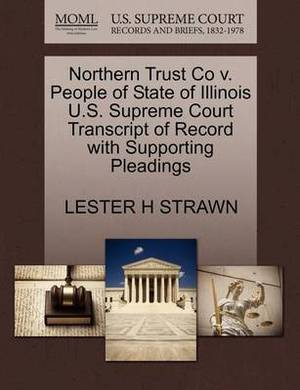 Northern Trust Co V. People of State of Illinois U.S. Supreme Court Transcript of Record with Supporting Pleadings