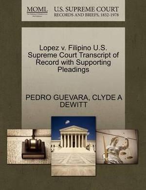 Lopez V. Filipino U.S. Supreme Court Transcript of Record with Supporting Pleadings