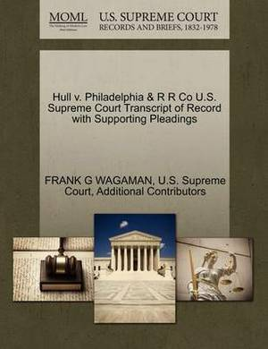 Hull V. Philadelphia & R R Co U.S. Supreme Court Transcript of Record with Supporting Pleadings
