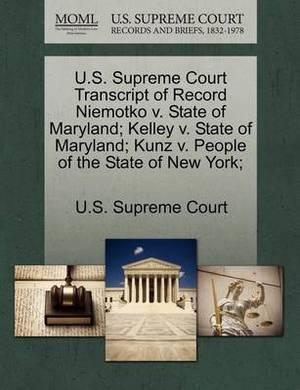 U.S. Supreme Court Transcript of Record Niemotko V. State of Maryland; Kelley V. State of Maryland; Kunz V. People of the State of New York;