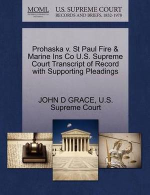 Prohaska V. St Paul Fire & Marine Ins Co U.S. Supreme Court Transcript of Record with Supporting Pleadings