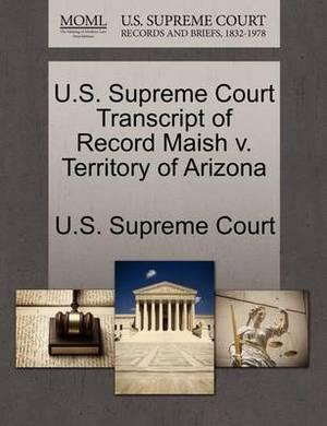 U.S. Supreme Court Transcript of Record Maish V. Territory of Arizona