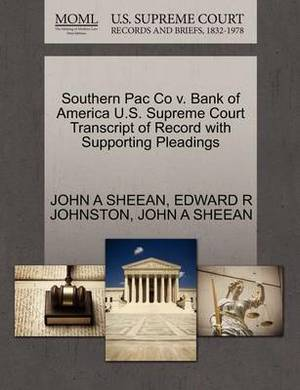 Southern Pac Co V. Bank of America U.S. Supreme Court Transcript of Record with Supporting Pleadings