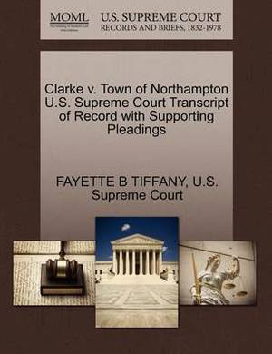 Clarke V. Town of Northampton U.S. Supreme Court Transcript of Record with Supporting Pleadings