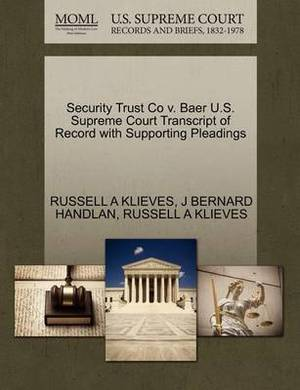 Security Trust Co V. Baer U.S. Supreme Court Transcript of Record with Supporting Pleadings