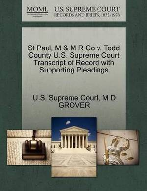 St Paul, M & M R Co V. Todd County U.S. Supreme Court Transcript of Record with Supporting Pleadings