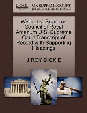 Wishart V. Supreme Council of Royal Arcanum U.S. Supreme Court Transcript of Record with Supporting Pleadings