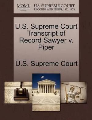 U.S. Supreme Court Transcript of Record Sawyer V. Piper
