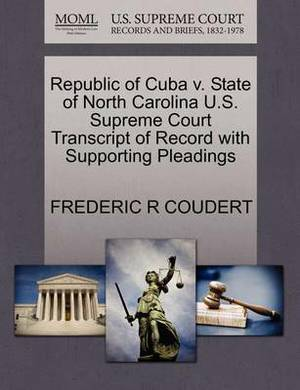 Republic of Cuba V. State of North Carolina U.S. Supreme Court Transcript of Record with Supporting Pleadings