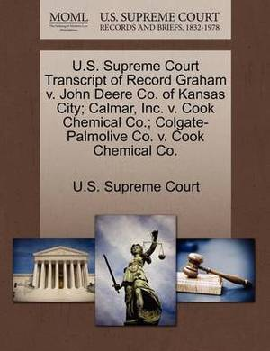 U.S. Supreme Court Transcript of Record Graham V. John Deere Co. of Kansas City; Calmar, Inc. V. Cook Chemical Co.; Colgate-Palmolive Co. V. Cook Chemical Co.