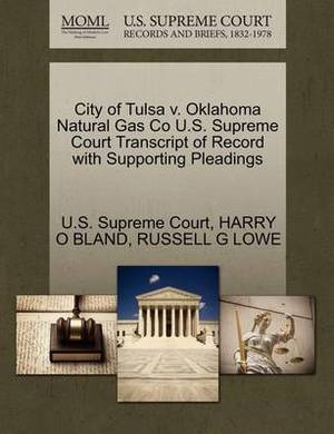 City of Tulsa V. Oklahoma Natural Gas Co U.S. Supreme Court Transcript of Record with Supporting Pleadings