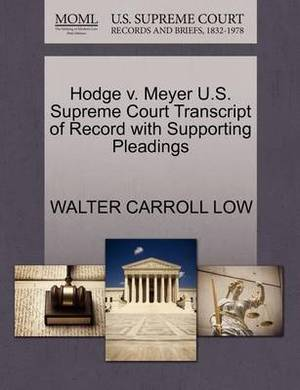 Hodge V. Meyer U.S. Supreme Court Transcript of Record with Supporting Pleadings