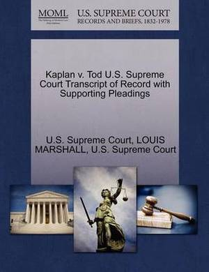 Kaplan V. Tod U.S. Supreme Court Transcript of Record with Supporting Pleadings
