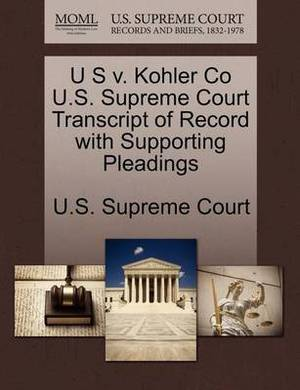 U S V. Kohler Co U.S. Supreme Court Transcript of Record with Supporting Pleadings