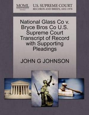 National Glass Co V. Bryce Bros Co U.S. Supreme Court Transcript of Record with Supporting Pleadings