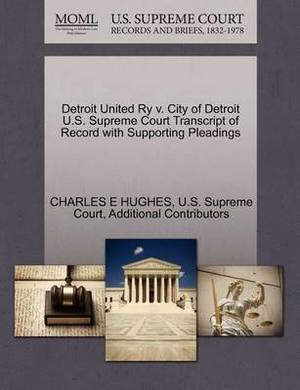 Detroit United Ry V. City of Detroit U.S. Supreme Court Transcript of Record with Supporting Pleadings