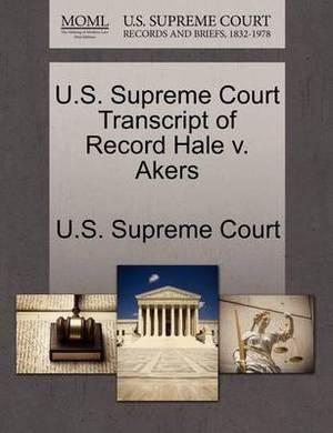 U.S. Supreme Court Transcript of Record Hale V. Akers