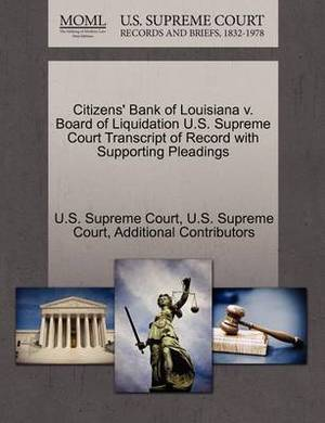 Citizens' Bank of Louisiana V. Board of Liquidation U.S. Supreme Court Transcript of Record with Supporting Pleadings
