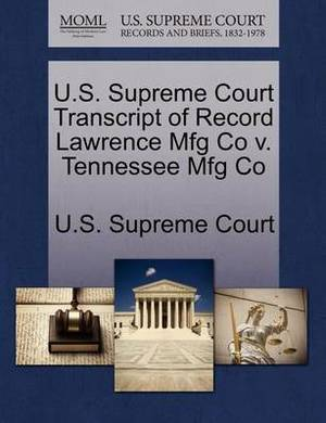 U.S. Supreme Court Transcript of Record Lawrence Mfg Co V. Tennessee Mfg Co