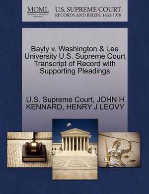 Bayly V. Washington & Lee University U.S. Supreme Court Transcript of Record with Supporting Pleadings