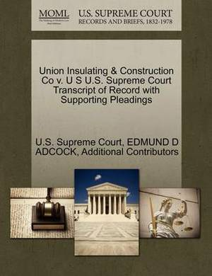 Union Insulating & Construction Co V. U S U.S. Supreme Court Transcript of Record with Supporting Pleadings