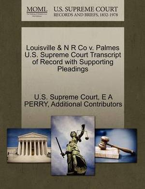 Louisville & N R Co V. Palmes U.S. Supreme Court Transcript of Record with Supporting Pleadings